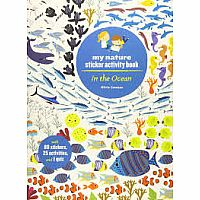 In the Ocean: My Nature Sticker Activity Book (Ocean Environment Activity and Learning Book for Kids, Coloring, Stickers and Qu