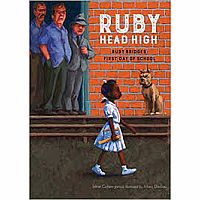 Ruby, Head High: Ruby Bridge's First Day of School