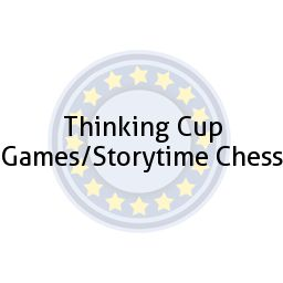 Thinking Cup Games/Storytime Chess
